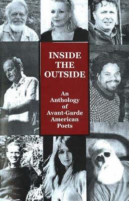 Inside the Outside An Anthology of Avant-Garde American Poets by Roseanne Ritzema