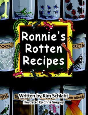 Ronnie's Rotten Recipes by Kim Schlaht
