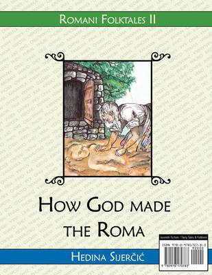 How God Made the Roma (a Romani Folktale) by Hedina Sijercic