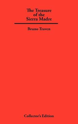 The Treasure of The Sierra Madre by Bruno Traven