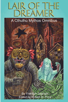 Lair of the Dreamer A Cthulhu Mythos Omnibus by Franklyn Searight