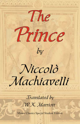 The Prince Manor Classics Special Student Edition by Niccolo (Lancaster University) Machiavelli