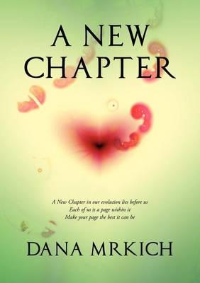 A New Chapter by Dana Mrkich