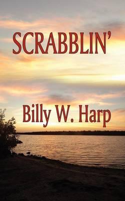 Scrabblin' by Billy W. Harp