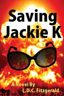 Saving Jackie K by L D C Fitzgerald