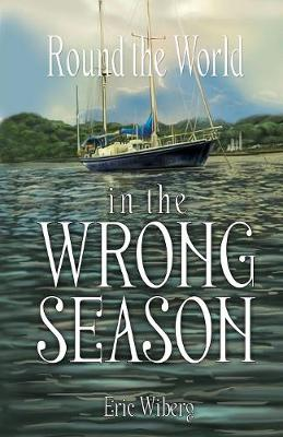 Round the World in the Wrong Season by Eric Wiberg