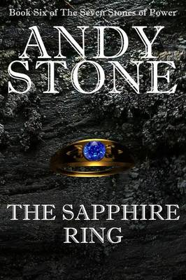 The Sapphire Ring - Book Six of the Seven Stones of Power by Andy Stone
