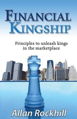 Financial Kingship by Allan Rockhill
