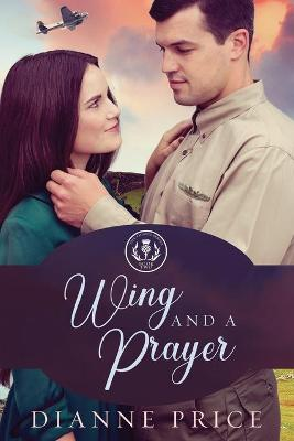 Wing and a Prayer by Dianne Price