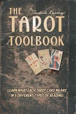 The Tarot Toolbook by Susheela Kundargi