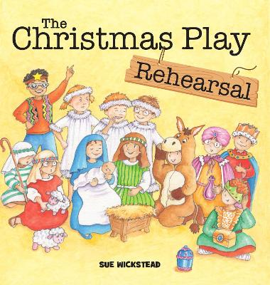 Cover for The Christmas Play Rehearsal by Sue Wickstead