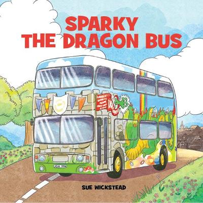 Cover for Sparky the Dragon Bus by Sue Wickstead