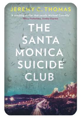 The Santa Monica Suicide Club by Jeremy C. Thomas