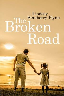 The Broken Road by Lindsay Stanberry-Flynn