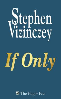 If Only by Stephen Vizinczey