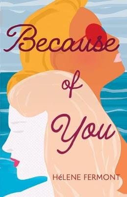 Because of You by Helene Fermont