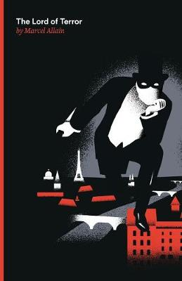 The Lord of Terror A Fantomas Detective Novel by Marcel Allain