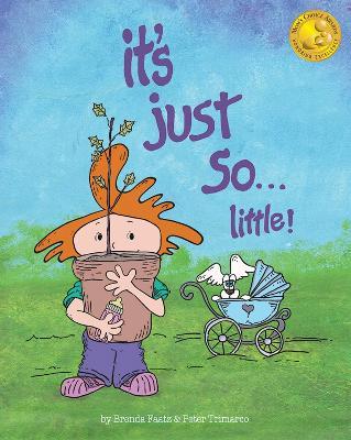 It's Just So...Little! Another 'It's Just So' Adventure by Brenda Faatz, Peter Trimarco