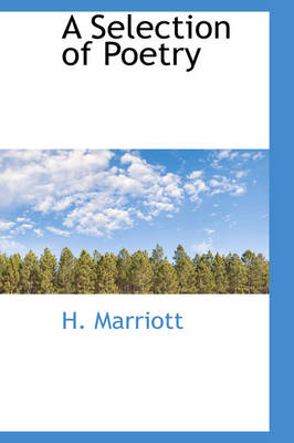 A Selection of Poetry by H Marriott