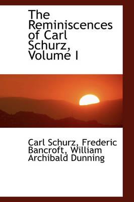 The Reminiscences of Carl Schurz, Volume I by Carl Schurz
