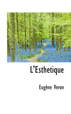 L'Esth Tique by Eugne Vron, Eug Ne V Ron