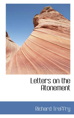 Letters on the Atonement by Richard, Jr. Treffry
