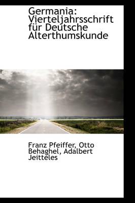 Germania Vierteljahrsschrift F R Deutsche Alterthumskunde by Franz Pfeiffer