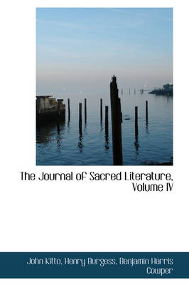 The Journal of Sacred Literature, Volume IV by John Kitto