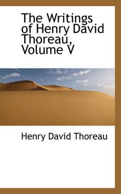 The Writings of Henry David Thoreau, Volume V by Henry David Thoreau