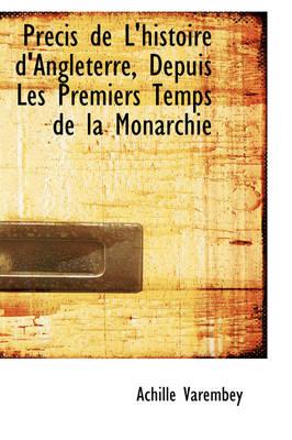 PR Cis de L'Histoire D'Angleterre, Depuis Les Premiers Temps de La Monarchie by Achille Varembey