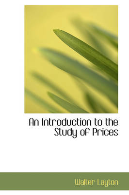 An Introduction to the Study of Prices by Walter Layton