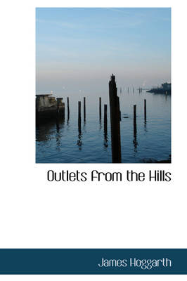 Outlets from the Hills by James Hoggarth