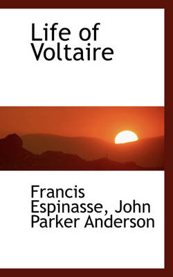 Life of Voltaire by Francis Espinasse