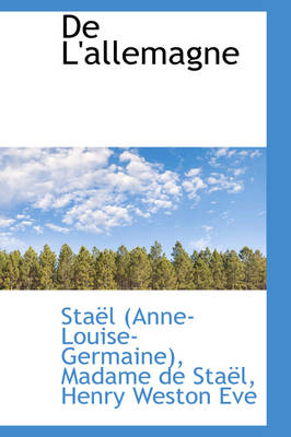 de L'Allemagne by Anne-Louise-Germaine Stael, Sta L (Anne-Louise-Germaine)