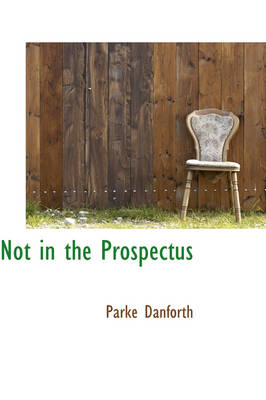 Not in the Prospectus by Parke Danforth