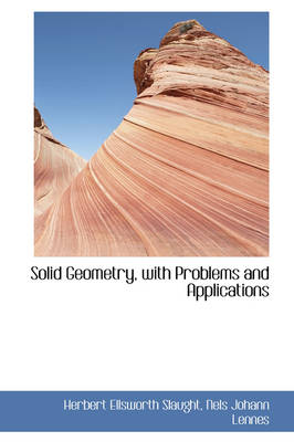 Solid Geometry, with Problems and Applications by Herbert Ellsworth Slaught