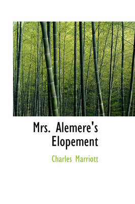 Mrs. Alemere's Elopement by Charles Marriott