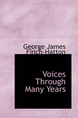 Voices Through Many Years by George James Finch-Hatton