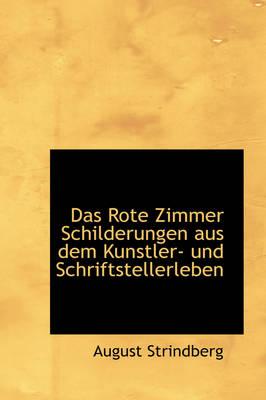 Das Rote Zimmer Schilderungen Aus Dem Kunstler- Und Schriftstellerleben by August Strindberg