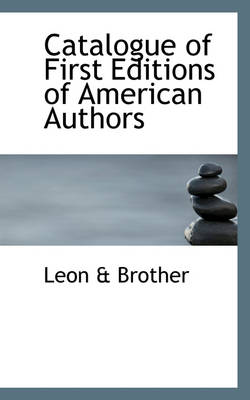 Catalogue of First Editions of American Authors by Leon & Brother