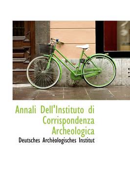 Annali Dell'instituto Di Corrispondenza Archeologica by Deutsches Archologisches Institut