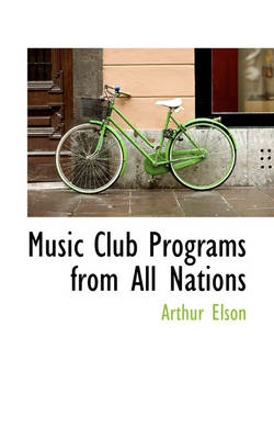 Music Club Programs from All Nations by Arthur Elson