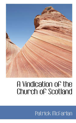 A Vindication of the Church of Scotland by Patrick McFarlan