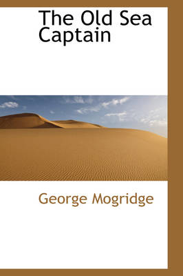 The Old Sea Captain by George Mogridge