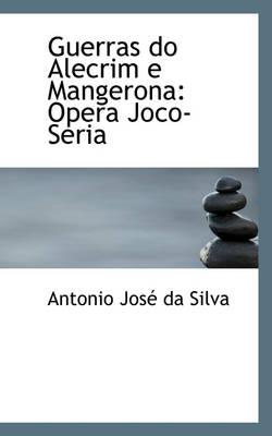 Guerras Do Alecrim E Mangerona Opera Joco-Seria by Antonio Jos Da Silva