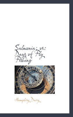 Salmonia; Or Days of Fly Fishing by Humphry Davy