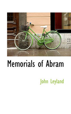 Memorials of Abram by John Leyland
