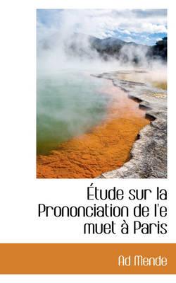 Tude Sur La Prononciation de L'e Muet Paris by Ad Mende