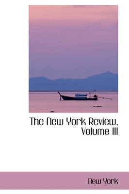 The New York Review, Volume III by New York