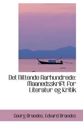 Det Nittende Aarhundrede Maanedsskrift for Literatur Og Kritik by Georg Brandes